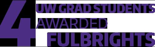 UW Graduate Students Awarded Four Fulbright Scholarships